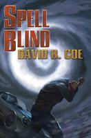 Spell Blind, by David B. Coe (jacket art by Alan Pollock)