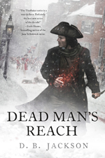 Dead Man's Reach, by D. B. Jackson (Jacket art by Chris McGrath)