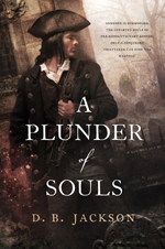 A Plunder of Souls, by D. B. Jackson (Jacket art by Chris McGrath)