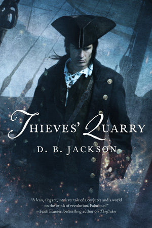 Thieves' Quarry, by D.B. Jackson (Jacket Art by Chris McGrath)