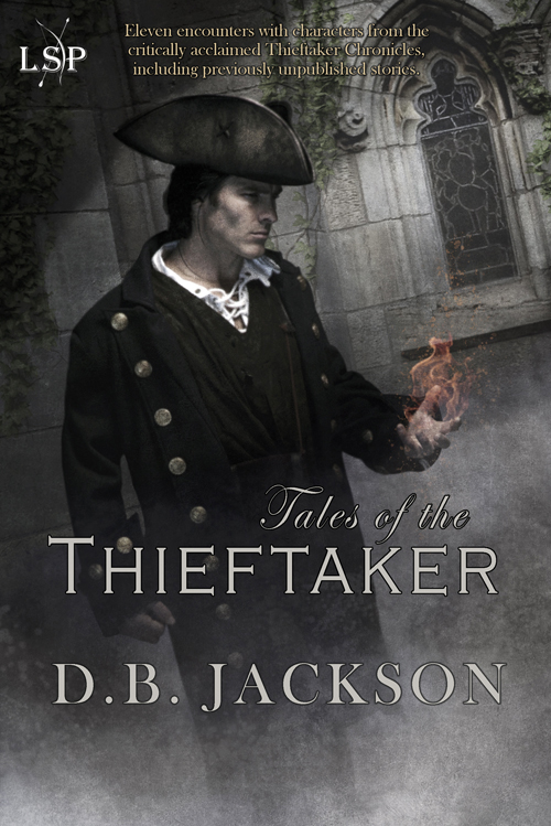 Tales of the Thieftaker, by D.B. Jackson (Jacket art by D.B. Jackson)