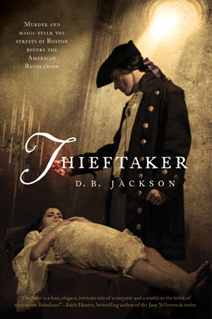 Thieftaker, by D.B. Jackson (Jacket Art by Chris McGrath)