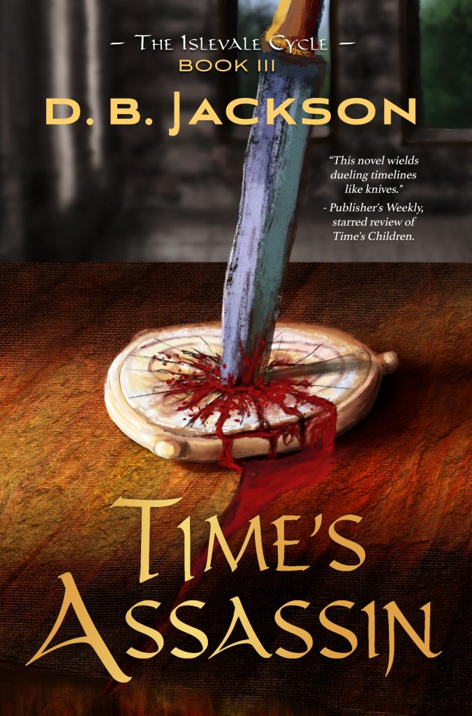 TIME'S ASSASSIN, book III of the Islevale Cycle, by D.B. Jackson (jacket art by Robyne Pomroy)