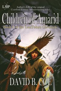 Children of Amarid, book I of the LonTobyn Chronicle, by David B. Coe